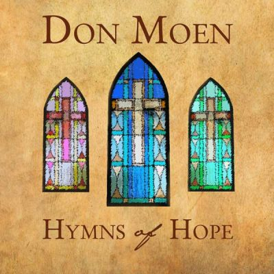 Hymns Of Hope (Don Moen) CD