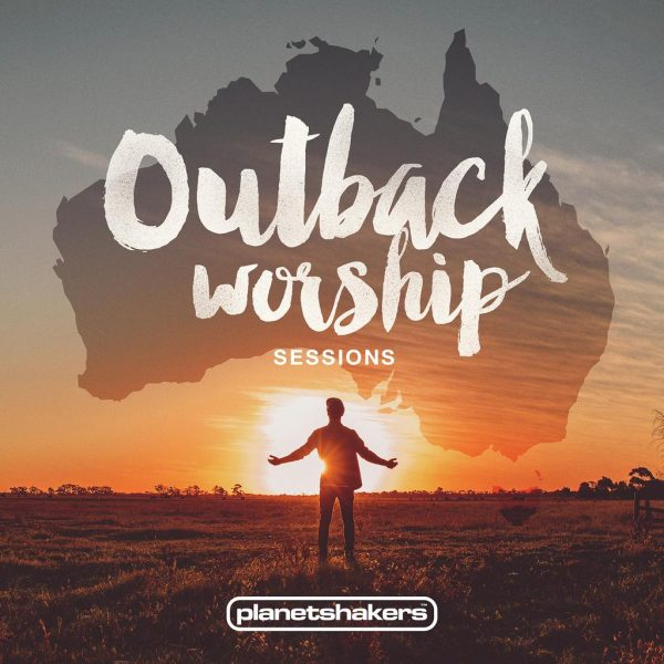 Outback Worship PLANETSHAKERS